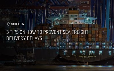 3 Tips on how to prevent sea freight delivery delays