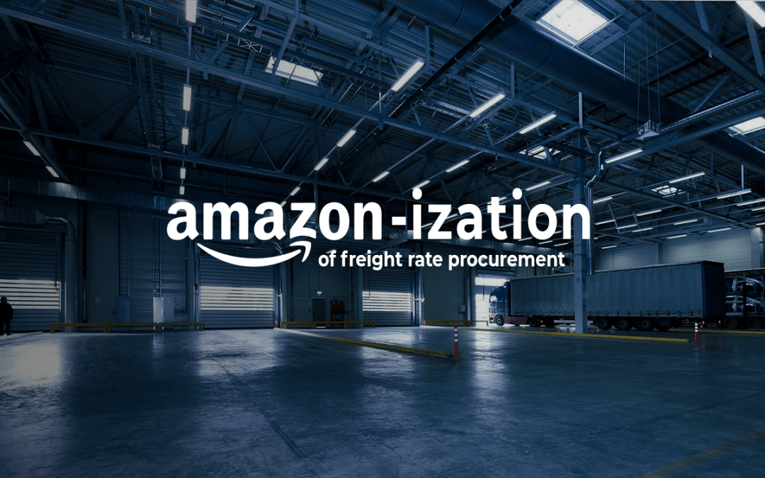 Freight Rate Procurement: The Amazonization of Logistics